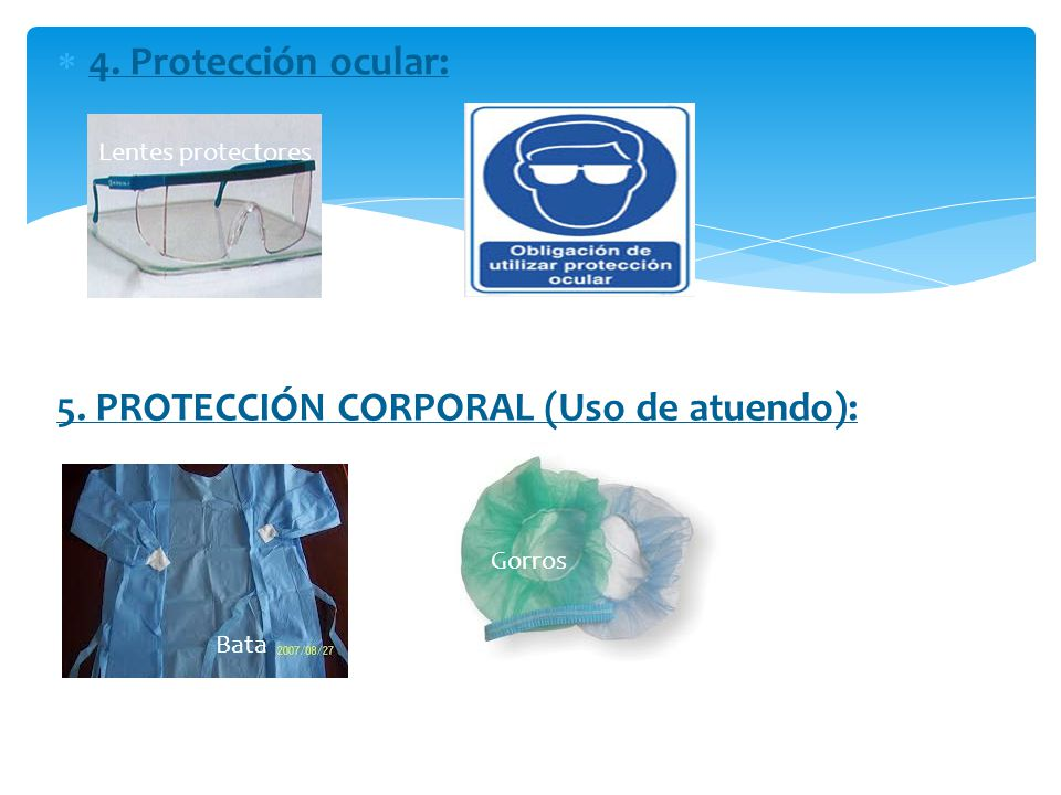 5. PROTECCIÓN CORPORAL (Uso de atuendo):