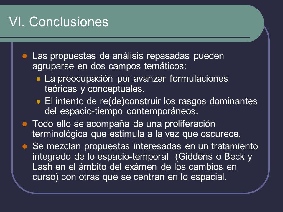 VI. Conclusiones Las propuestas de análisis repasadas pueden agruparse en dos campos temáticos: