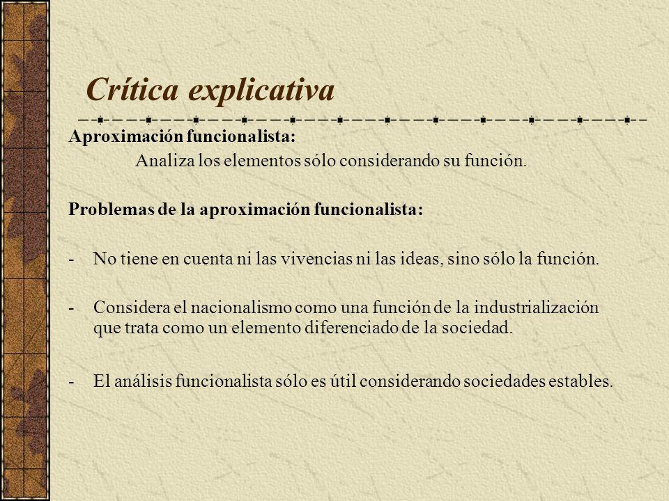 Crítica explicativa Aproximación funcionalista: