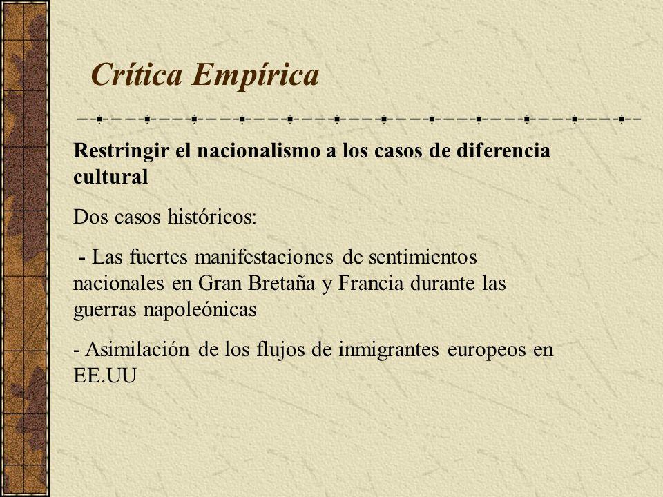 Crítica Empírica Restringir el nacionalismo a los casos de diferencia cultural. Dos casos históricos: