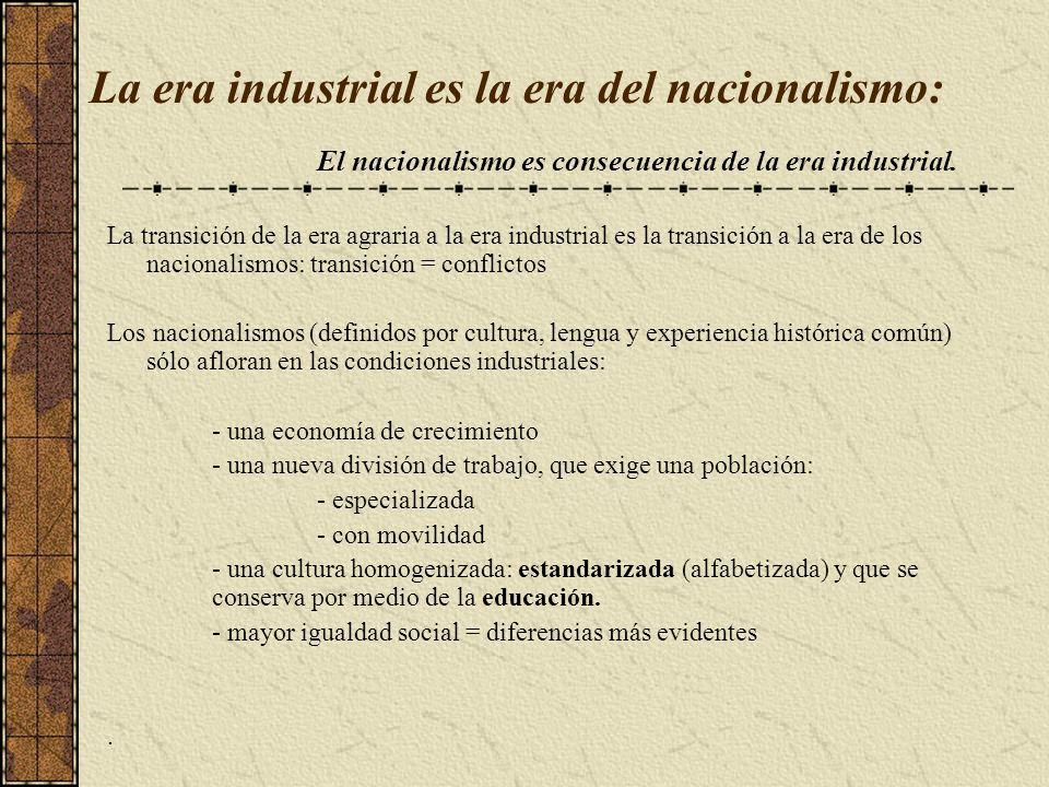 La era industrial es la era del nacionalismo: