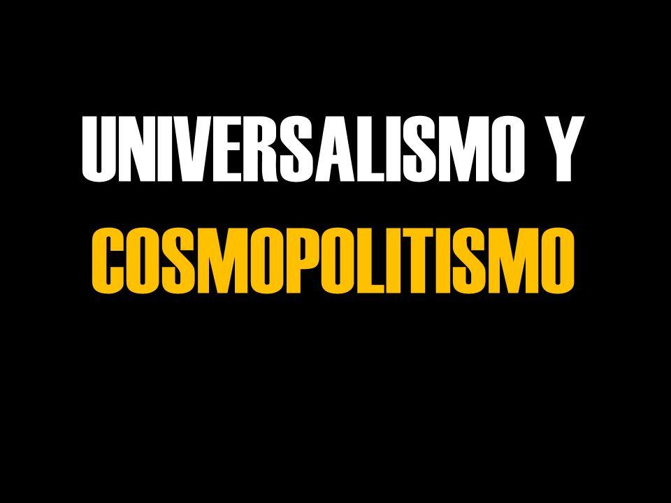 UNIVERSALISMO Y COSMOPOLITISMO