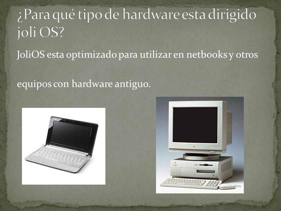 ¿Para qué tipo de hardware esta dirigido joli OS