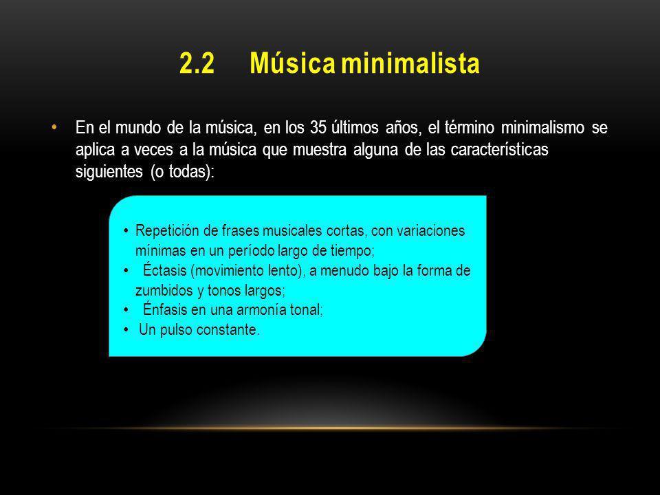 2.2 Música minimalista