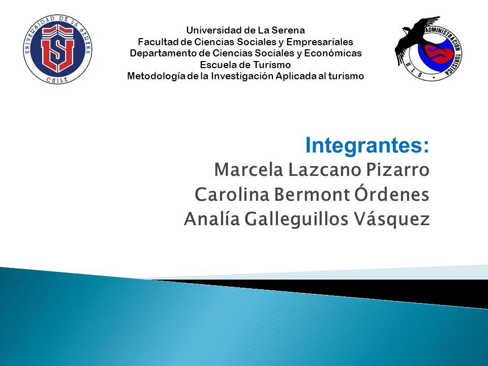 Integrantes: Marcela Lazcano Pizarro Carolina Bermont Órdenes