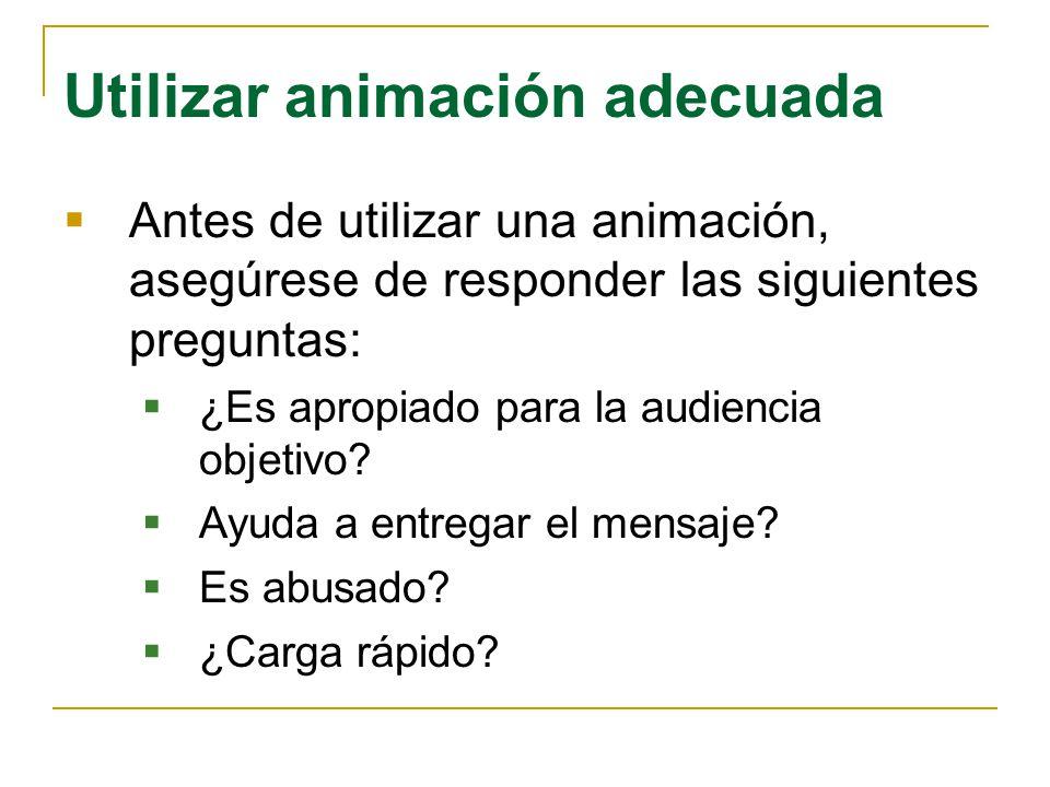Utilizar animación adecuada