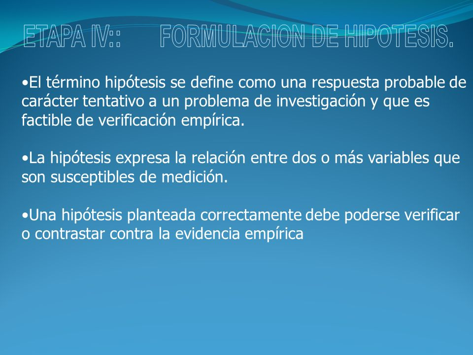 ETAPA IV:: FORMULACION DE HIPOTESIS.