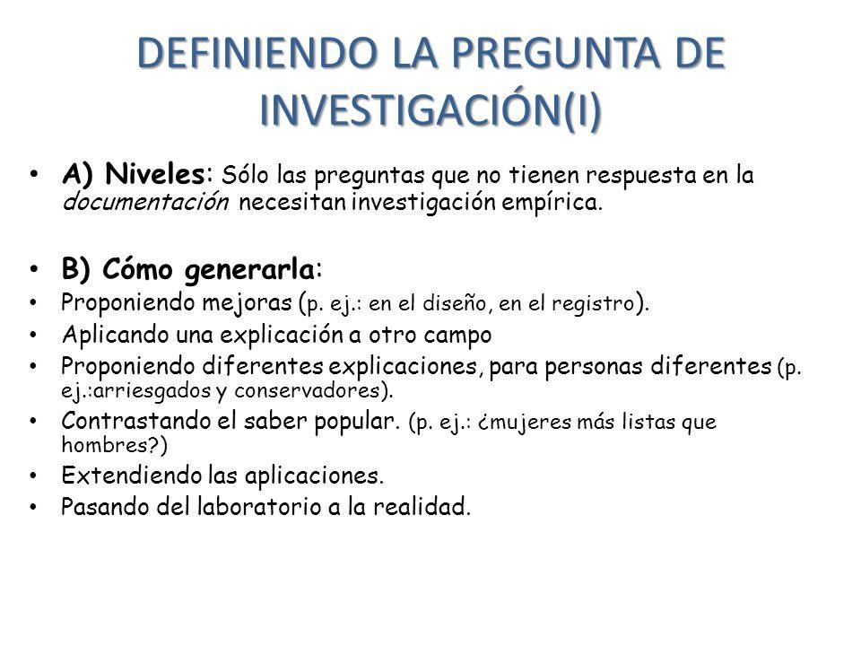 DEFINIENDO LA PREGUNTA DE INVESTIGACIÓN(I)