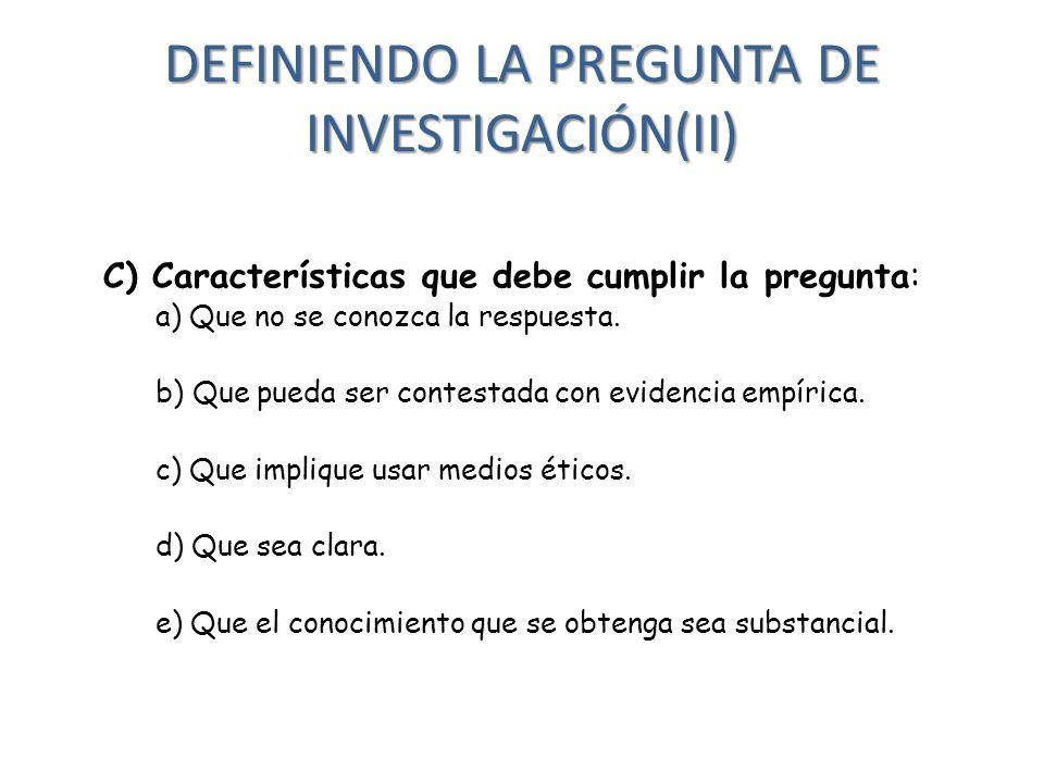 DEFINIENDO LA PREGUNTA DE INVESTIGACIÓN(II)
