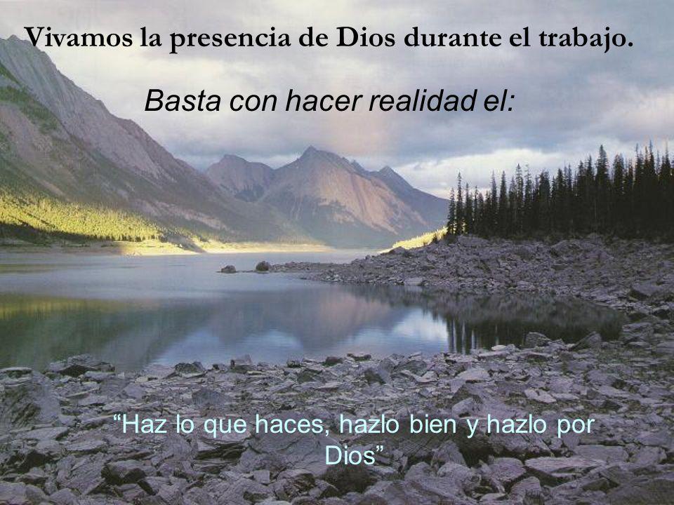 Vivamos la presencia de Dios durante el trabajo.