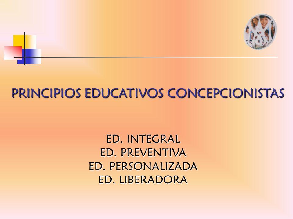 PRINCIPIOS EDUCATIVOS CONCEPCIONISTAS