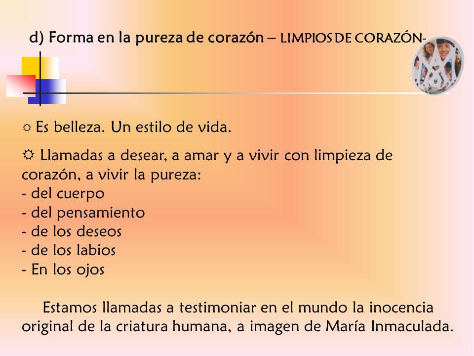 d) Forma en la pureza de corazón – LIMPIOS DE CORAZÓN-