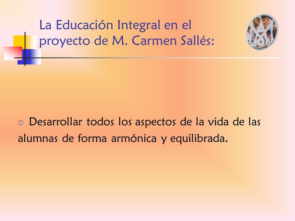 La Educación Integral en el proyecto de M. Carmen Sallés: