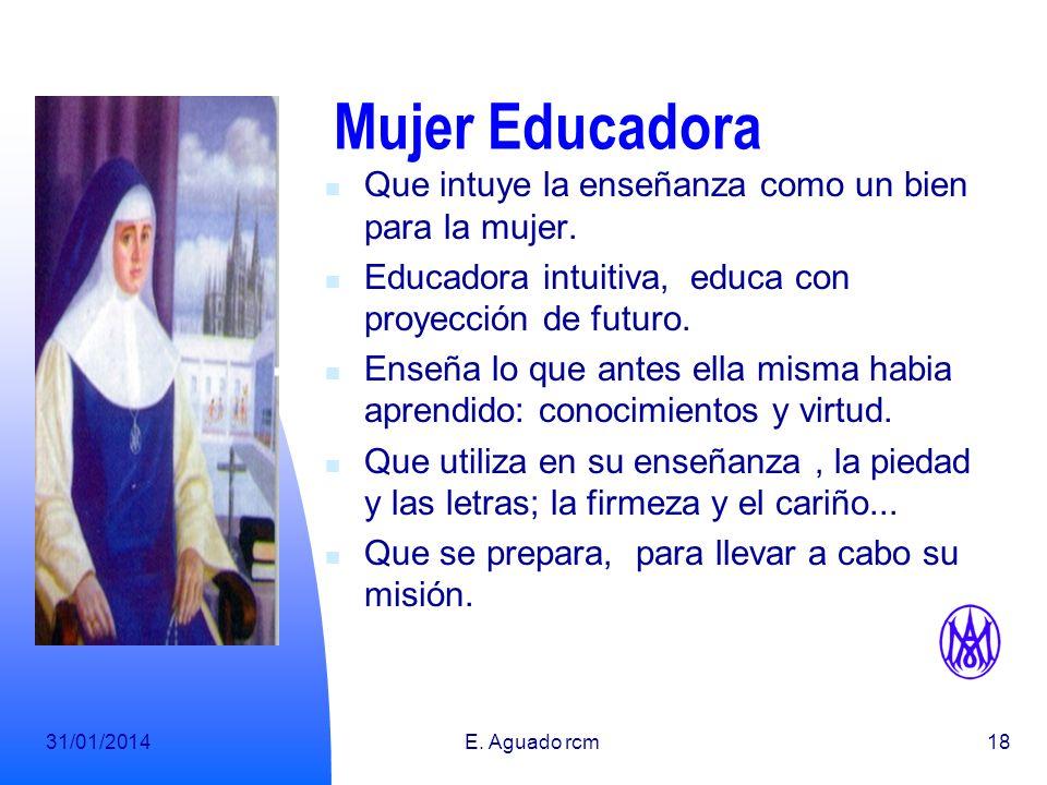 Mujer Educadora Que intuye la enseñanza como un bien para la mujer.