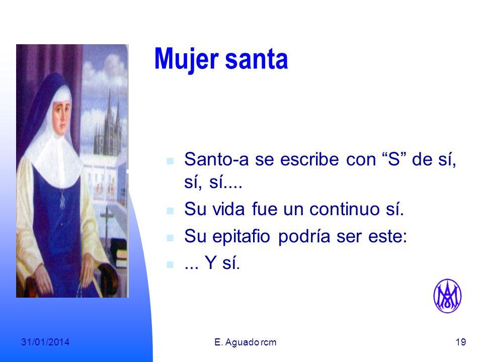 Mujer santa Santo-a se escribe con S de sí, sí, sí....