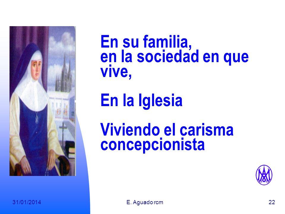 En su familia, en la sociedad en que vive, En la Iglesia Viviendo el carisma concepcionista
