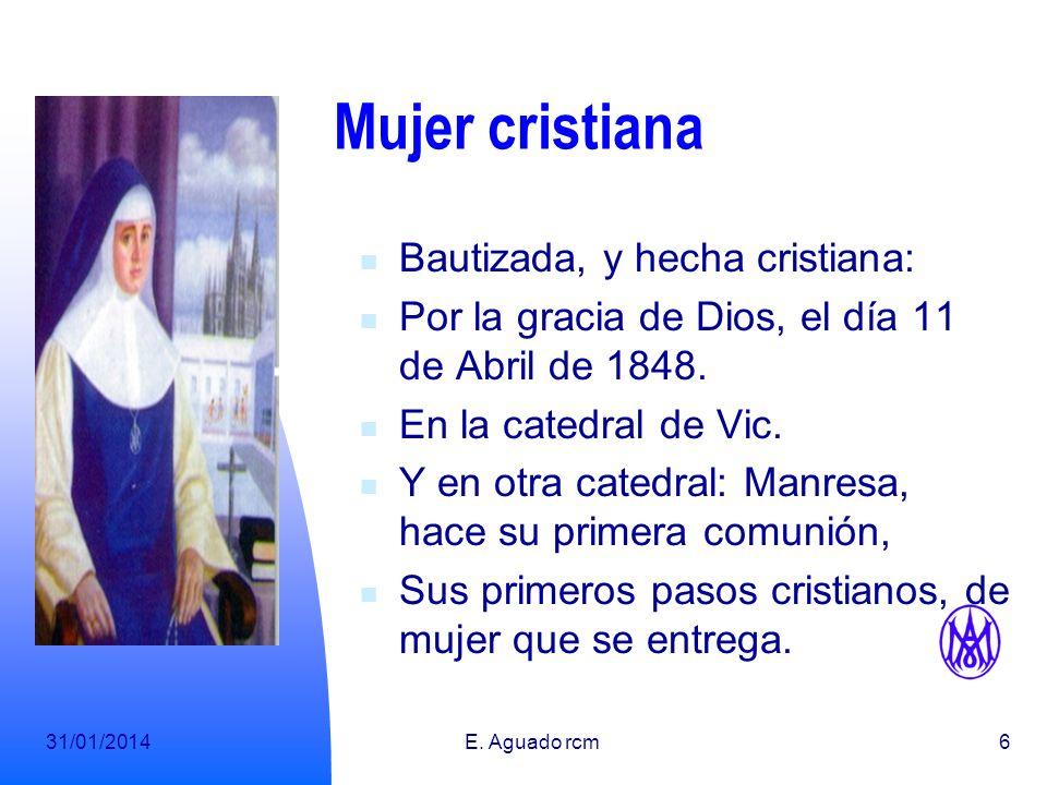 Mujer cristiana Bautizada, y hecha cristiana: