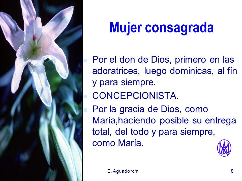 Mujer consagradaPor el don de Dios, primero en las adoratrices, luego dominicas, al fín y para siempre.