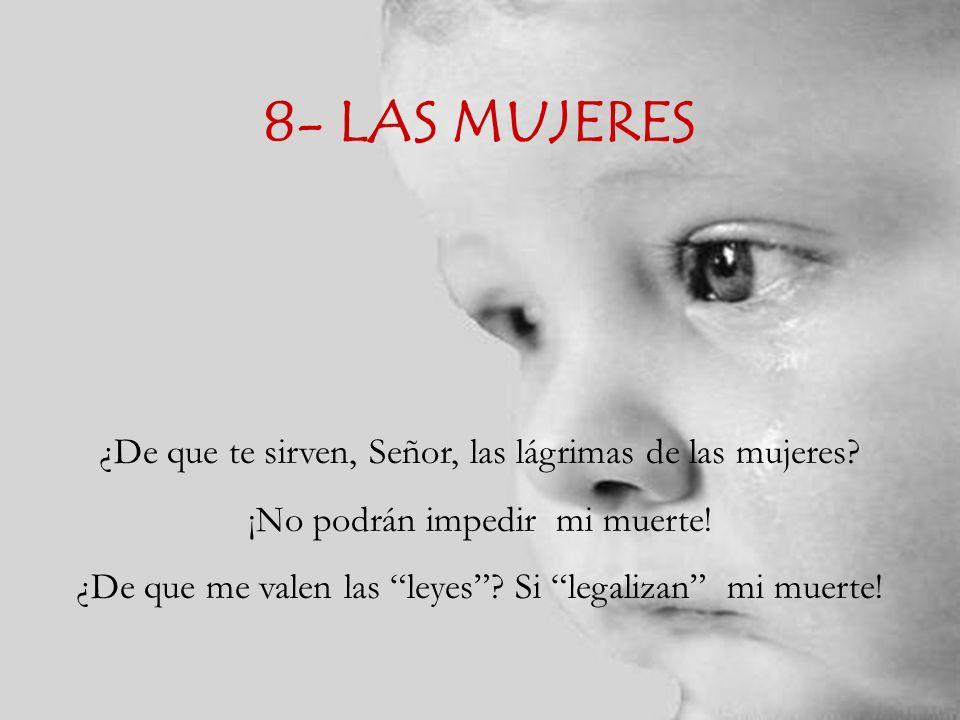 8- LAS MUJERES ¿De que te sirven, Señor, las lágrimas de las mujeres