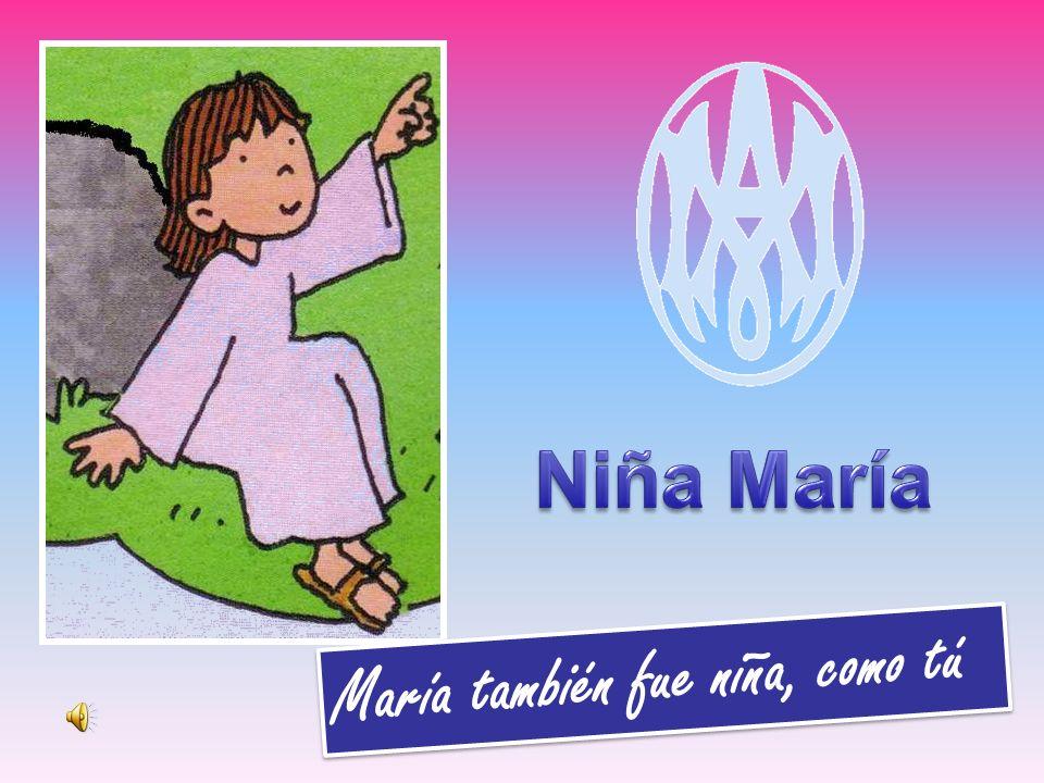 Niña María María también fue niña, como tú