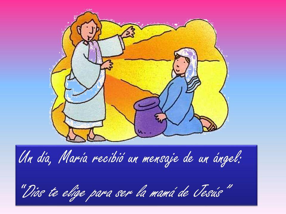 Un día, María recibió un mensaje de un ángel:
