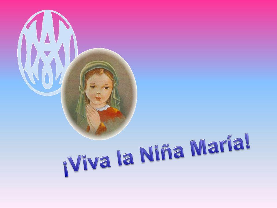¡Viva la Niña María!