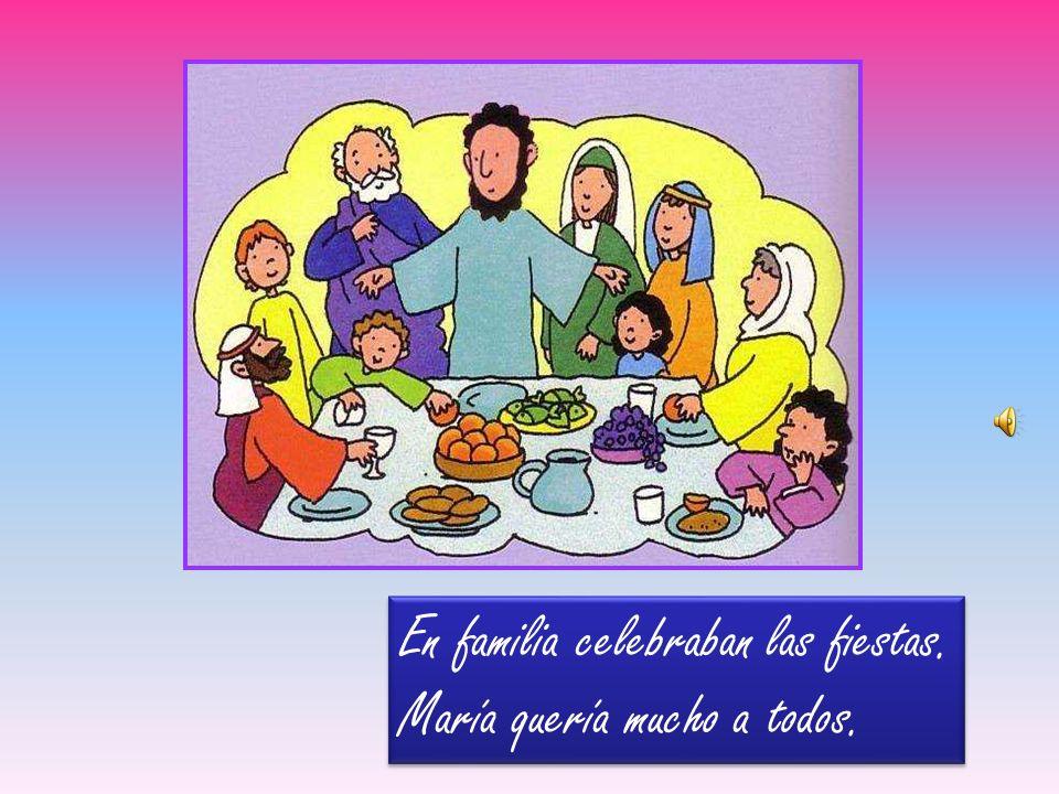 En familia celebraban las fiestas. María quería mucho a todos.