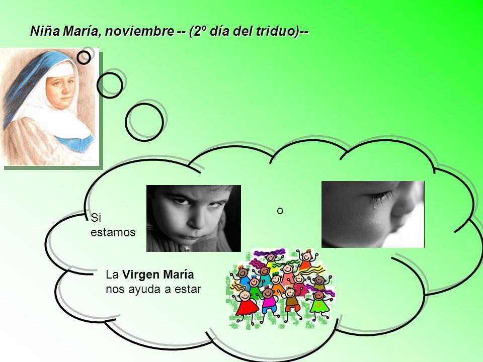 Niña María, noviembre -- (2º día del triduo)--
