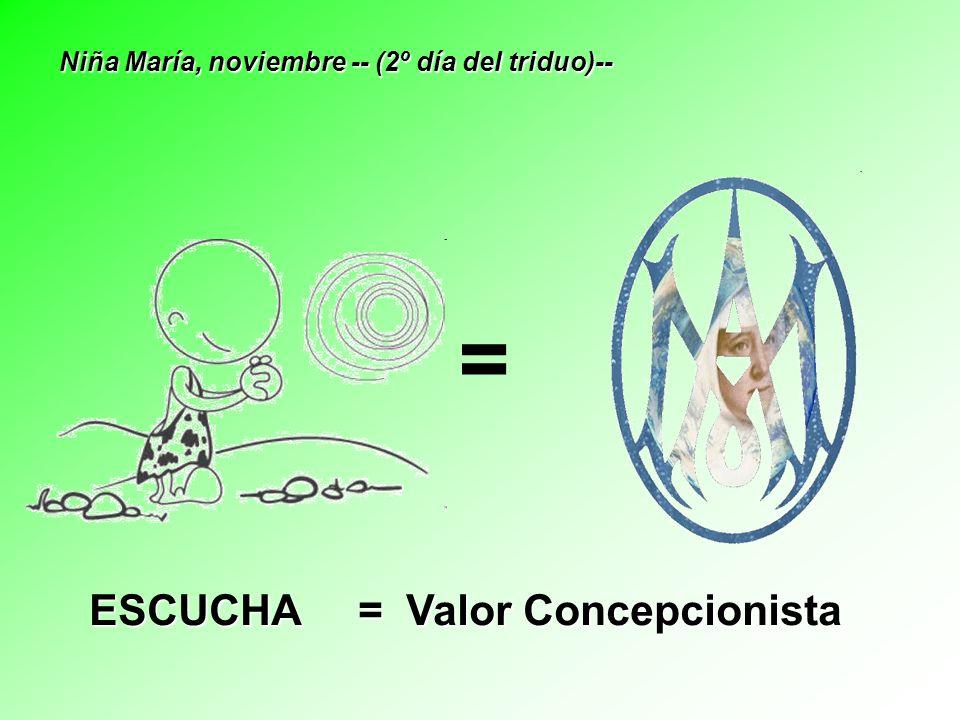 = ESCUCHA = Valor Concepcionista