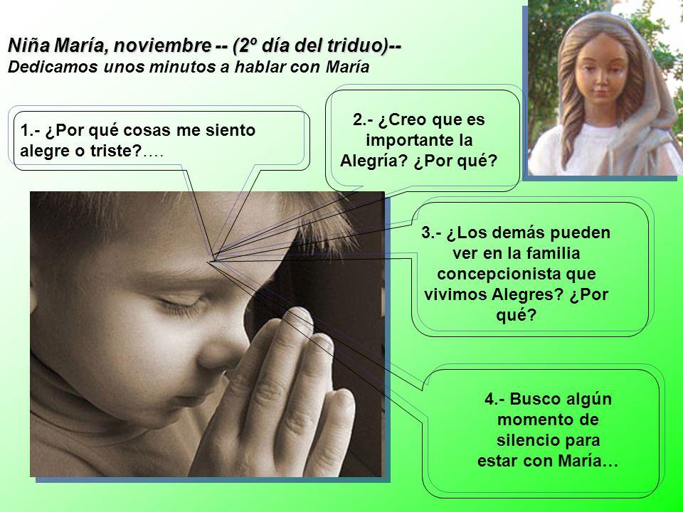 Niña María, noviembre -- (2º día del triduo)-- Dedicamos unos minutos a hablar con María