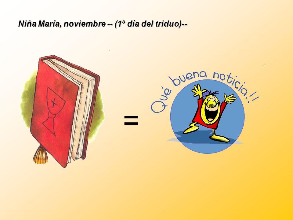 Niña María, noviembre -- (1º día del triduo)--