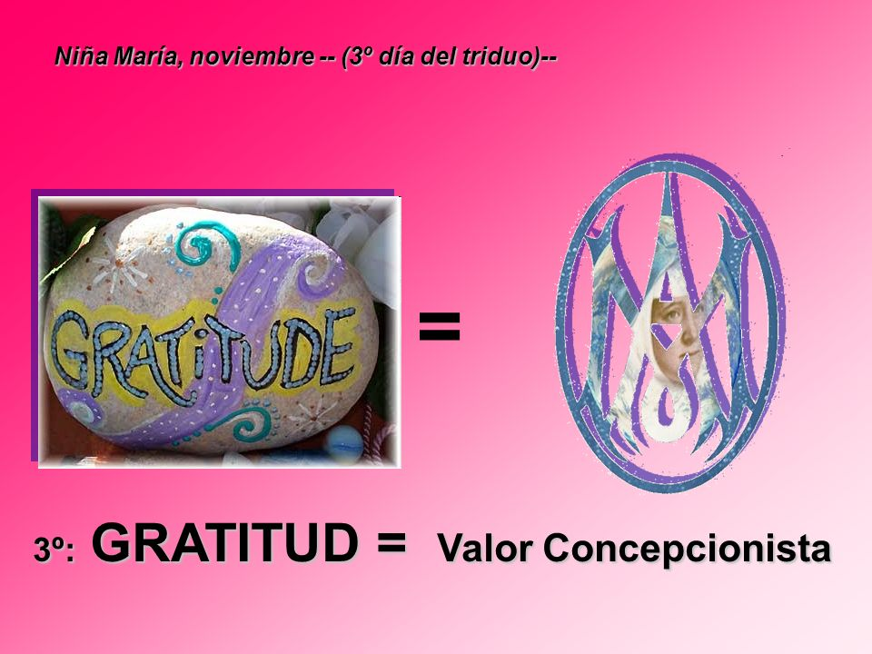 = 3º: GRATITUD = Valor Concepcionista
