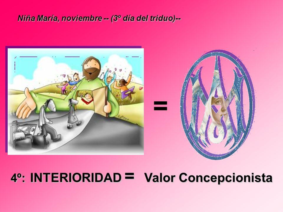= 4º: INTERIORIDAD = Valor Concepcionista