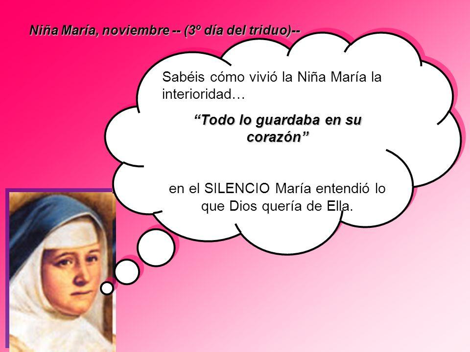 Sabéis cómo vivió la Niña María la interioridad…