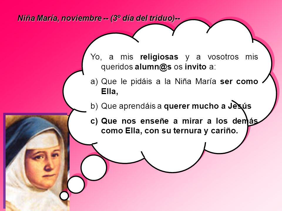 Yo, a mis religiosas y a vosotros mis queridos alumn@s os invito a: