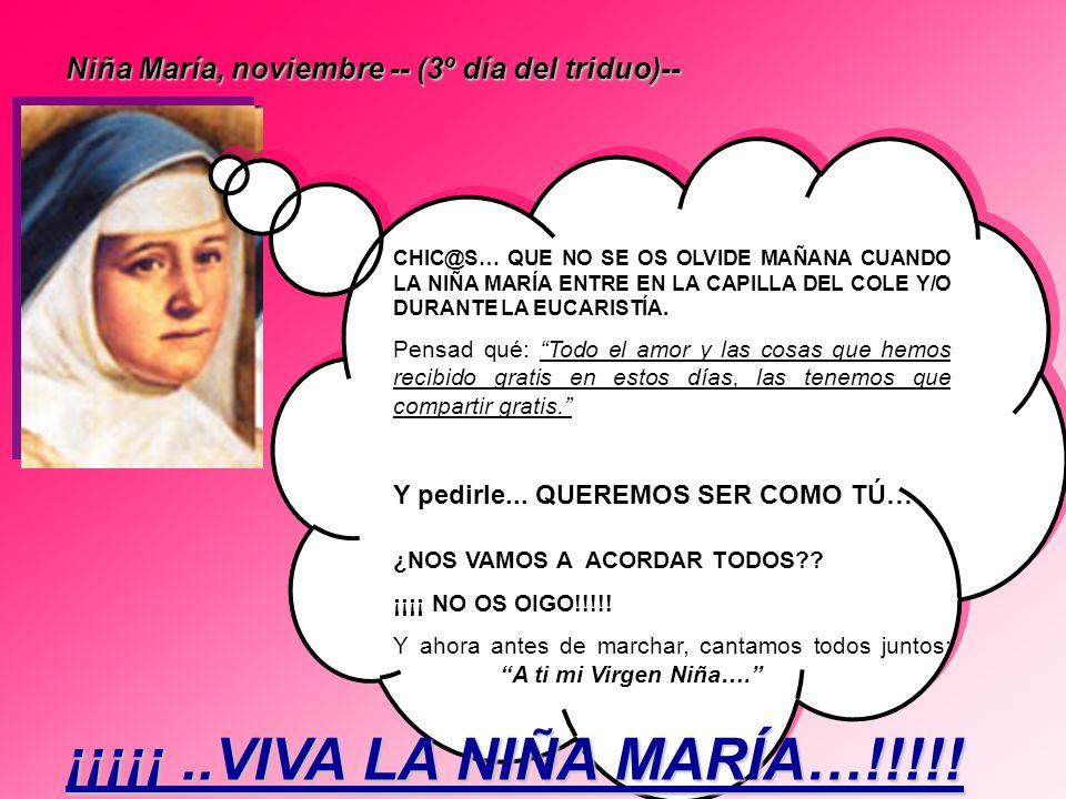 ¡¡¡¡¡ ..VIVA LA NIÑA MARÍA…!!!!!
