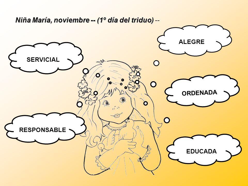 Niña María, noviembre -- (1º día del triduo) --