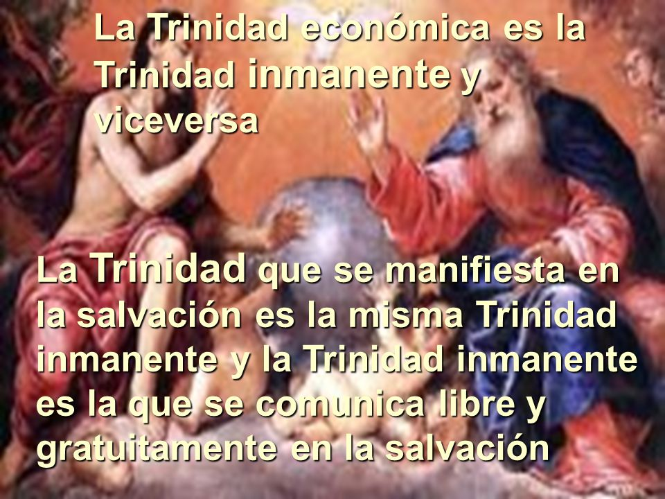 La Trinidad económica es la Trinidad inmanente y viceversa