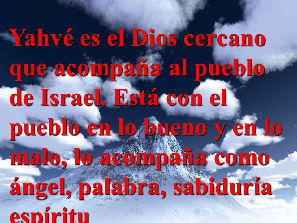 Yahvé es el Dios cercano que acompaña al pueblo de Israel