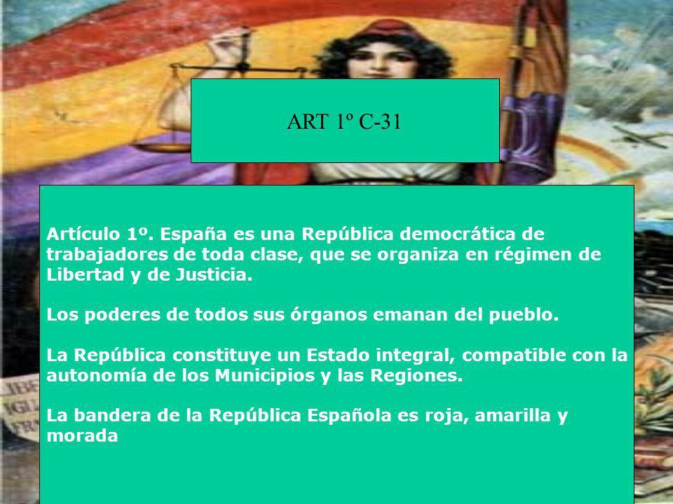 ART 1º C-31 Artículo 1º. España es una República democrática de