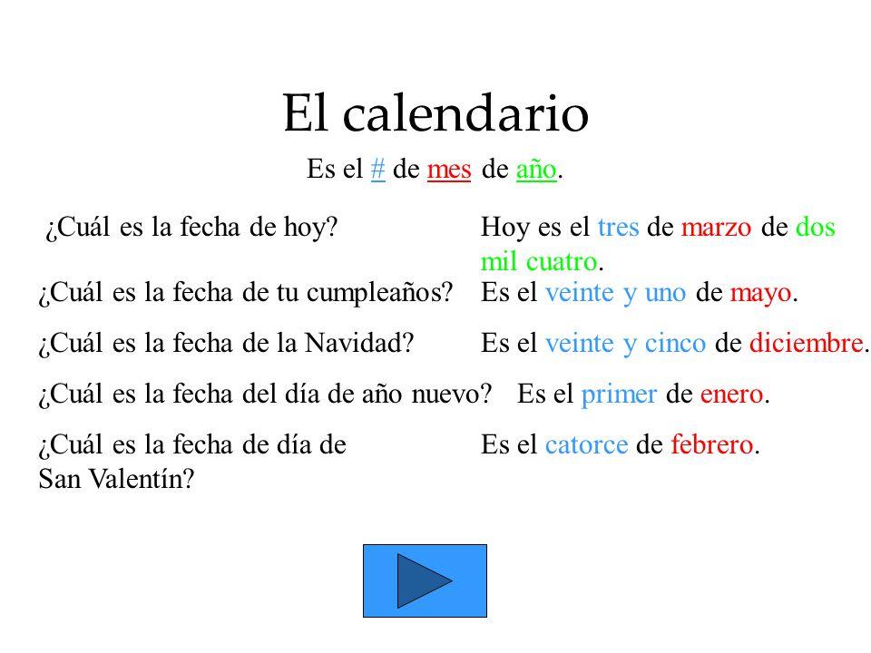 El calendario Es el # de mes de año. ¿Cuál es la fecha de hoy
