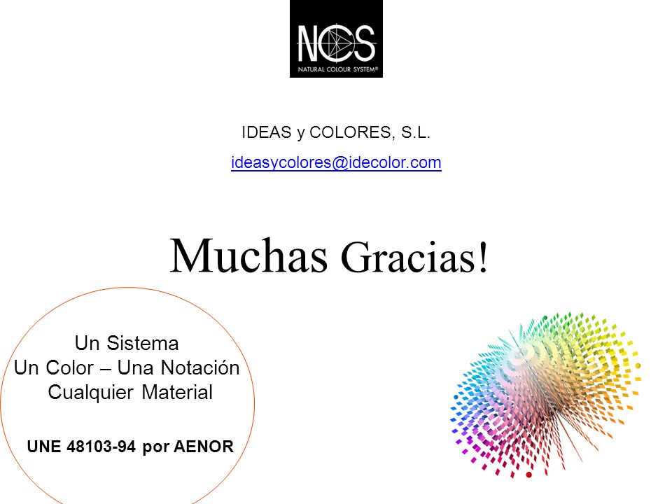 Muchas Gracias! Un Sistema Un Color – Una Notación Cualquier Material