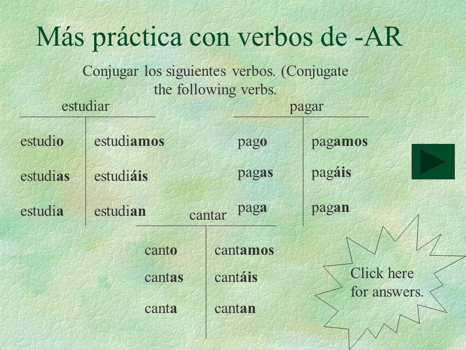 Más práctica con verbos de -AR