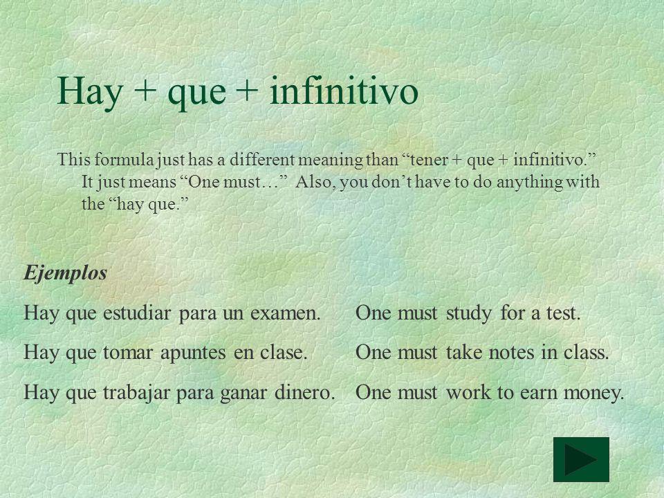 Hay + que + infinitivo Ejemplos