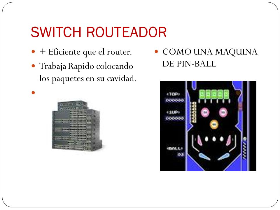 SWITCH ROUTEADOR + Eficiente que el router.