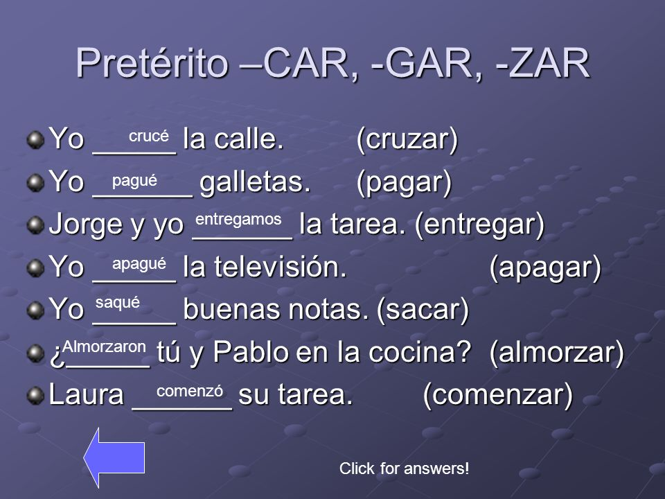 Pretérito –CAR, -GAR, -ZAR