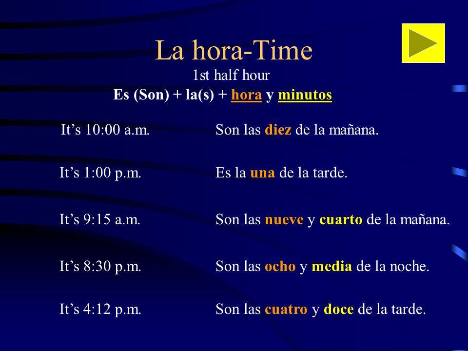 Es (Son) + la(s) + hora y minutos