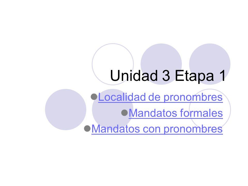 Localidad de pronombres Mandatos formales Mandatos con pronombres
