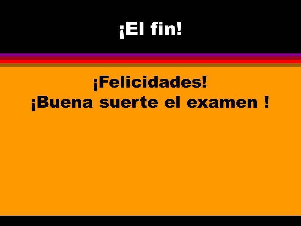 ¡Buena suerte el examen !