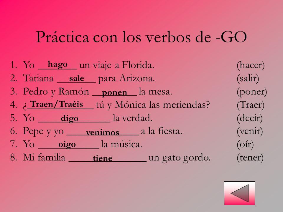 Práctica con los verbos de -GO
